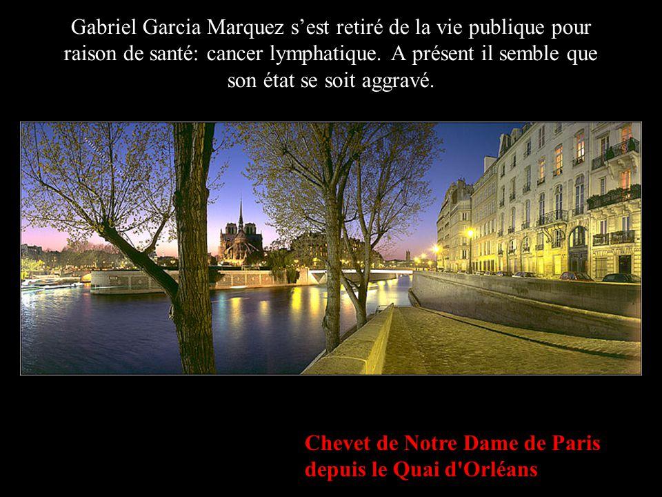 Chevet de Notre Dame de Paris depuis le Quai d Orléans Gabriel Garcia Marquez sest retiré de la vie publique pour raison de santé: cancer lymphatique.
