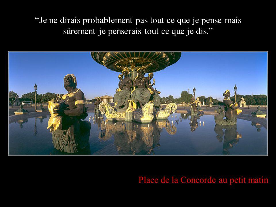Place de la Concorde, au crépuscule… Si pour un moment Dieu pouvait oublier que je suis une marionnette de chiffon et me donner en cadeau une parcelle
