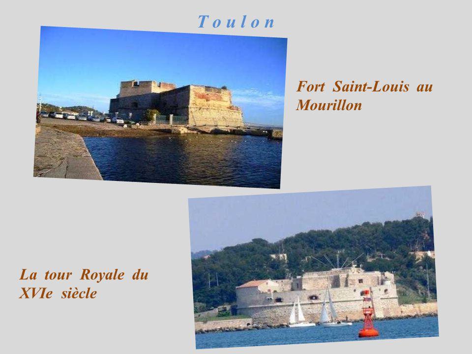 T o u l o n Fort Saint-Louis au Mourillon La tour Royale du XVIe siècle