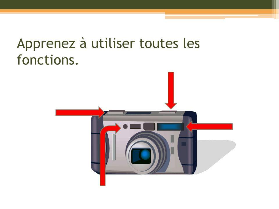 Pratiquez à prendre des photos.