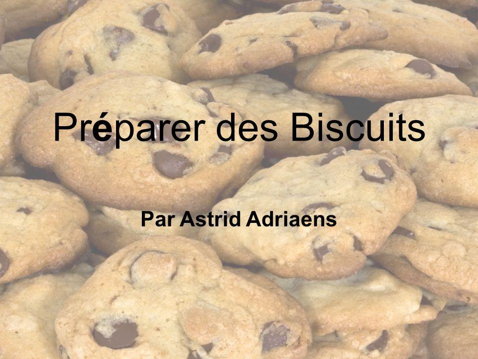 Préparer des Biscuits Par Astrid Adriaens