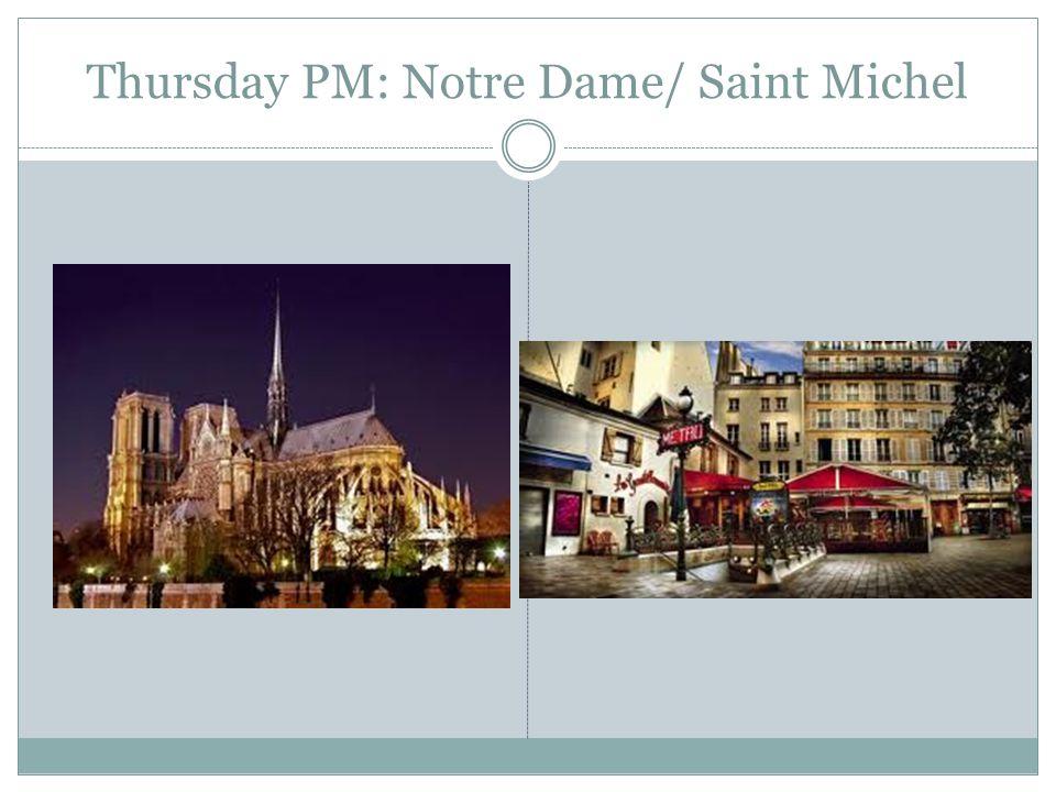Thursday PM: Notre Dame/ Saint Michel
