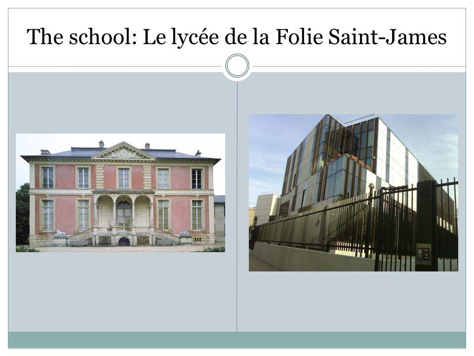 The school: Le lycée de la Folie Saint-James