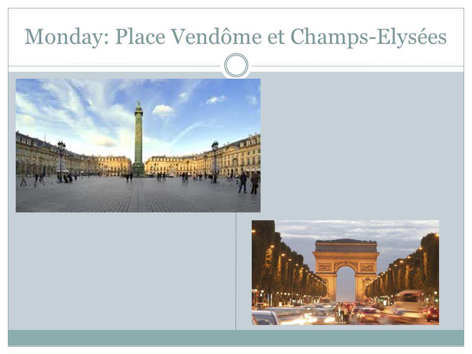 Monday: Place Vendôme et Champs-Elysées