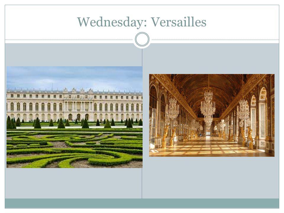Wednesday: Versailles