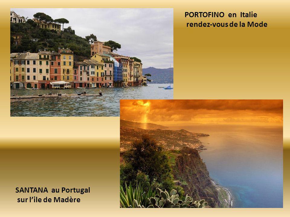 PORTOFINO en Italie rendez-vous de la Mode SANTANA au Portugal sur lile de Madère