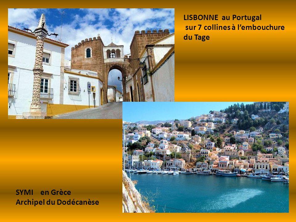 LISBONNE au Portugal sur 7 collines à lembouchure du Tage SYMI en Grèce Archipel du Dodécanèse