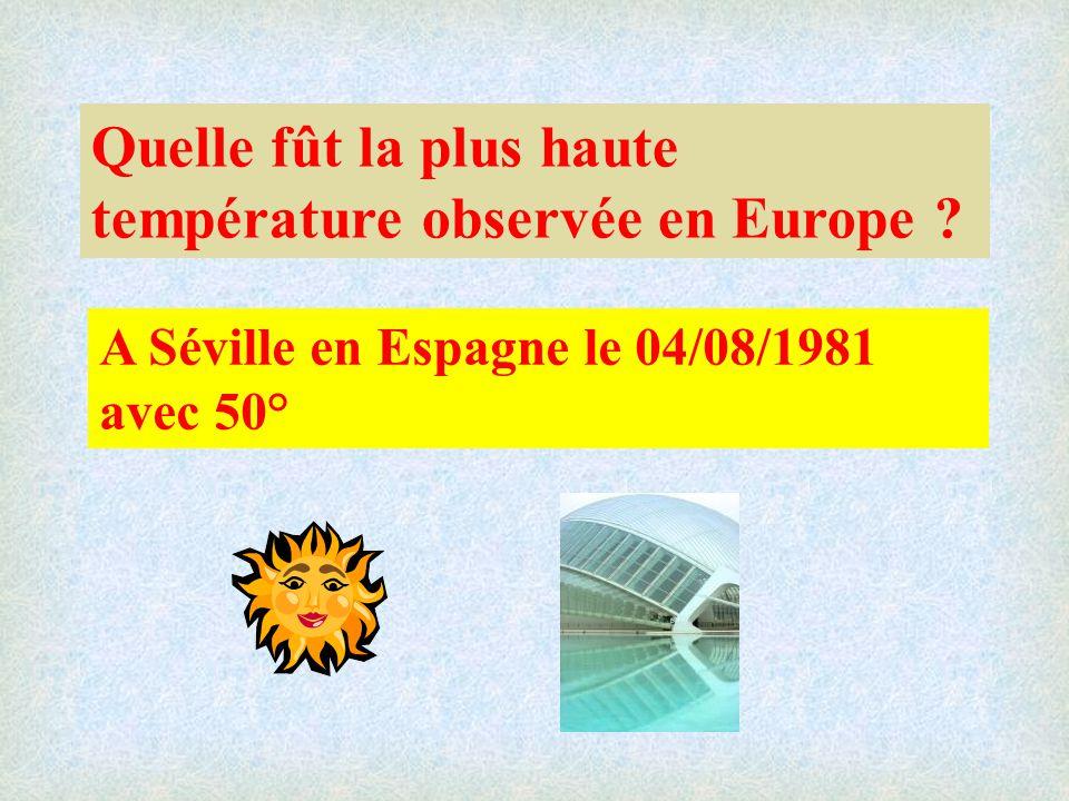 Quelle fût la plus haute température observée en Europe .
