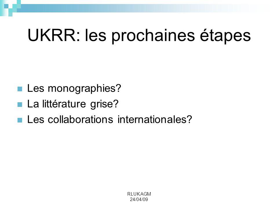 UKRR: les prochaines étapes Les monographies.La littérature grise.