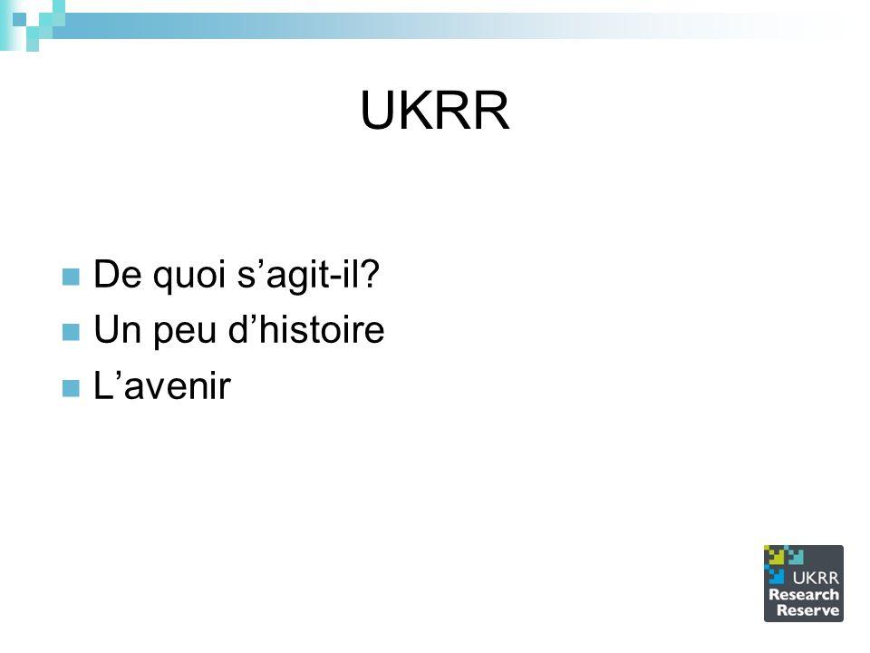 UKRR De quoi sagit-il? Un peu dhistoire Lavenir