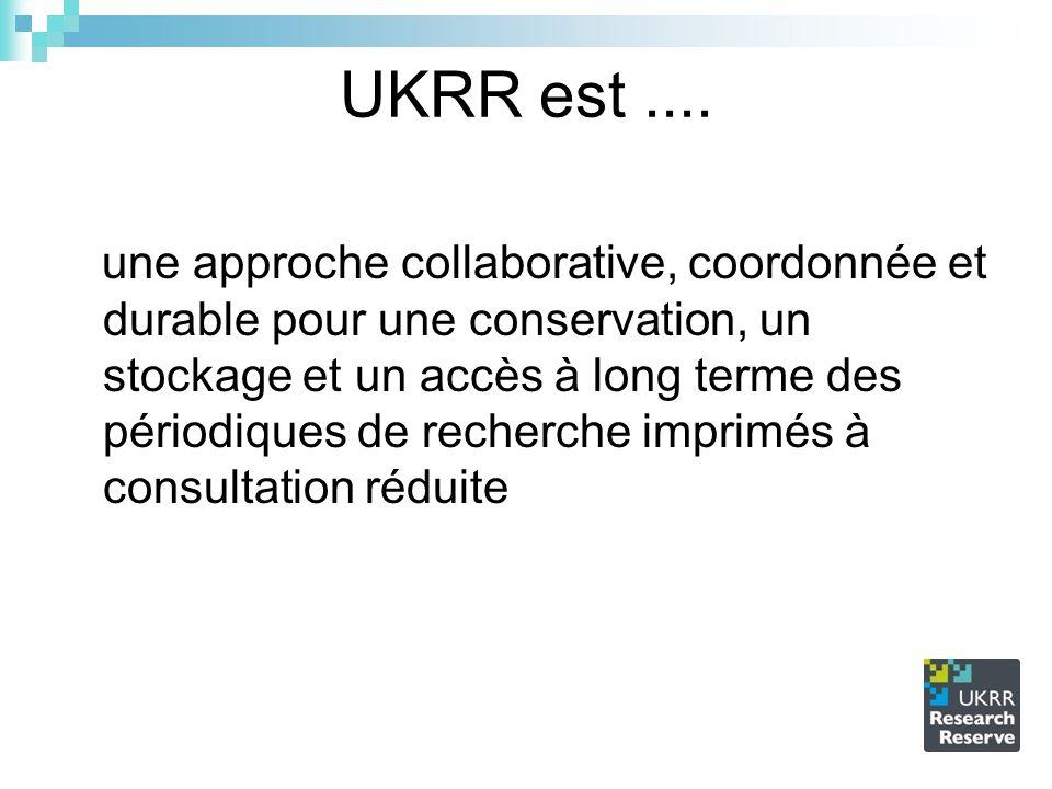 UKRR est.... une approche collaborative, coordonnée et durable pour une conservation, un stockage et un accès à long terme des périodiques de recherch