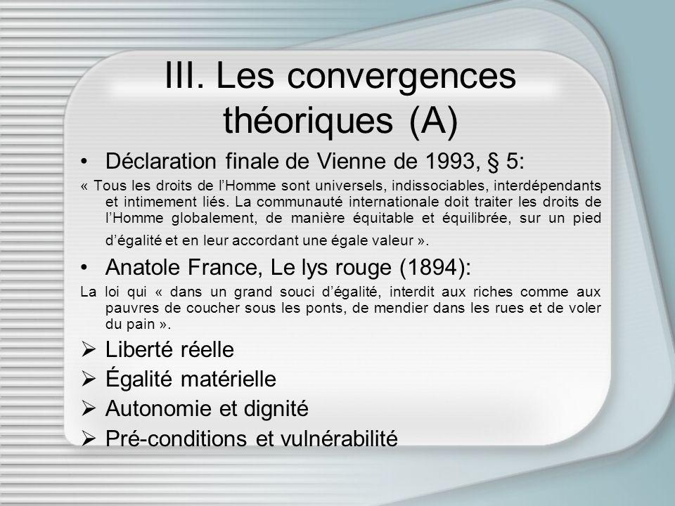 III. Les convergences théoriques (A) Déclaration finale de Vienne de 1993, § 5: « Tous les droits de lHomme sont universels, indissociables, interdépe