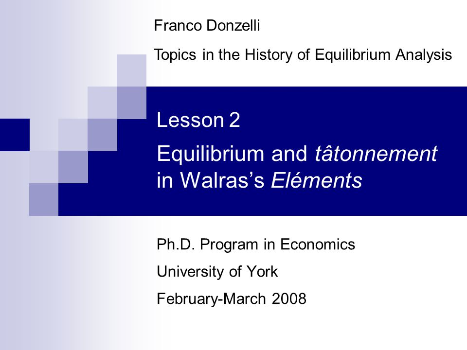 Lesson 2 Equilibrium and tâtonnement in Walrass Eléments Ph.D.