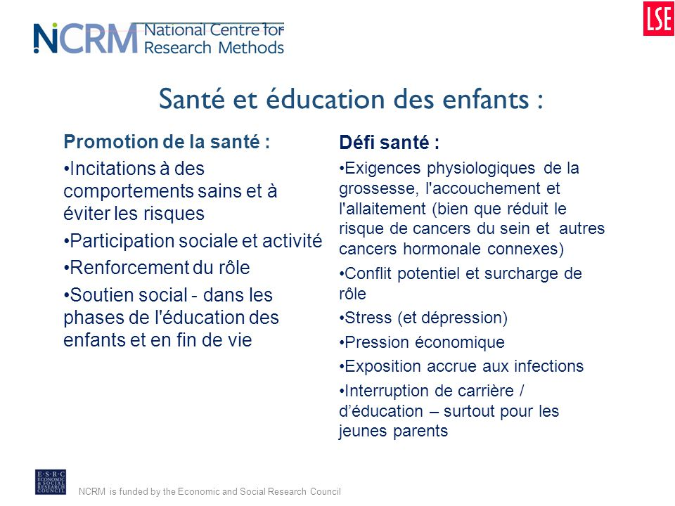 NCRM is funded by the Economic and Social Research Council Santé et éducation des enfants : Promotion de la santé : Incitations à des comportements sa