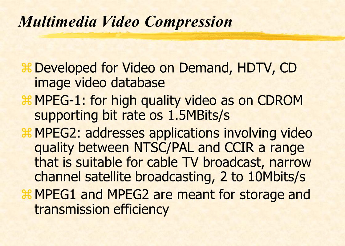 MPEG standards zMPEG4 provides yImproved video compression efficiency yContent based interactivity yAV object access and efficient integration of natural and synthetic data yUniversal access yAll these make segmentation necessary though no approach is proposed for segmentation.