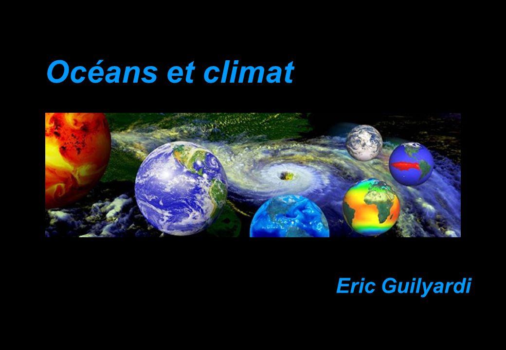 Océans et climat Eric Guilyardi