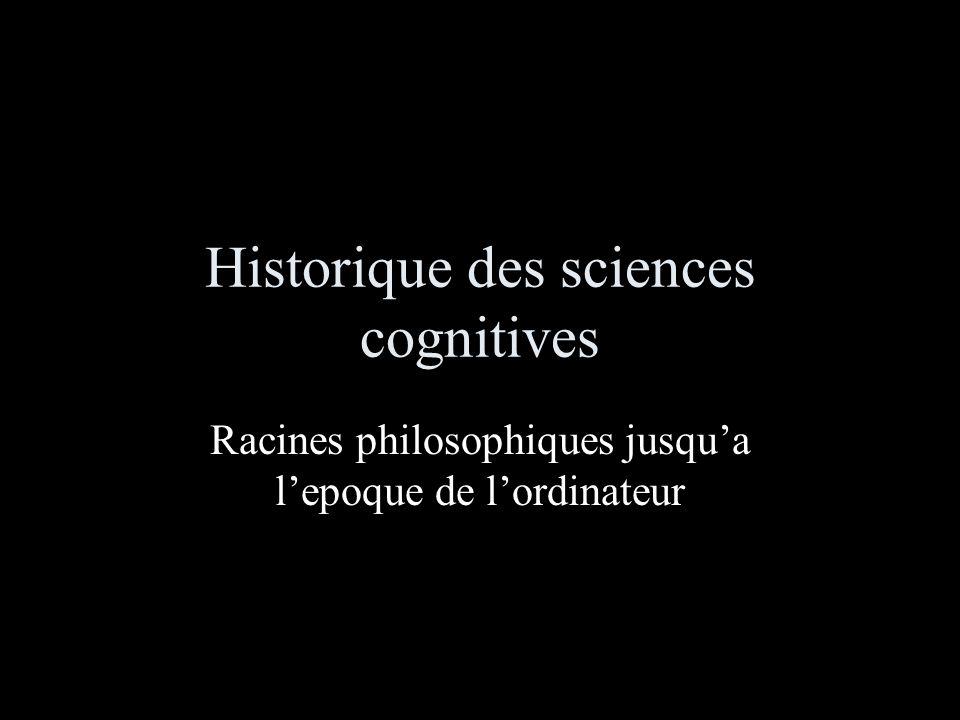 Historique des sciences cognitives Racines philosophiques jusqua lepoque de lordinateur