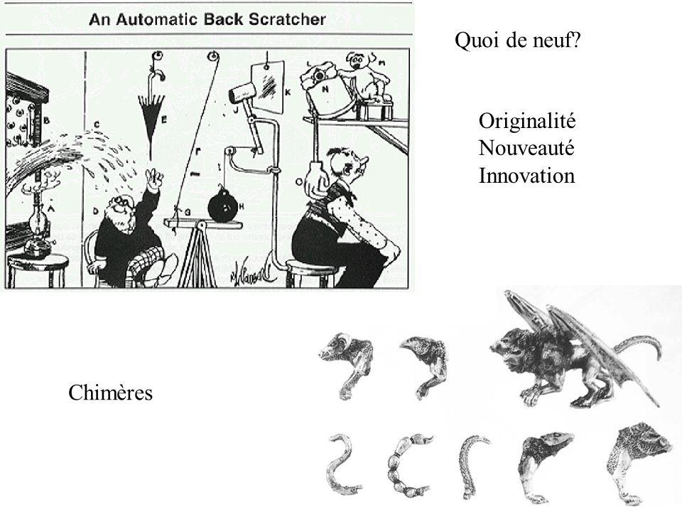 Quoi de neuf? Originalité Nouveauté Innovation Chimères