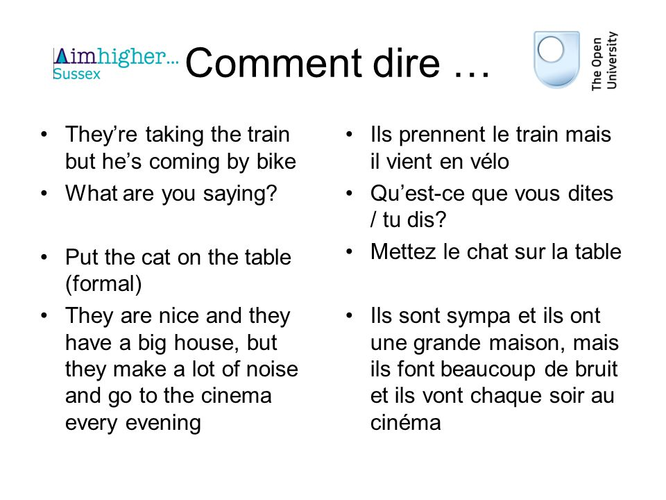 Comment dire … Theyre taking the train but hes coming by bike What are you saying.