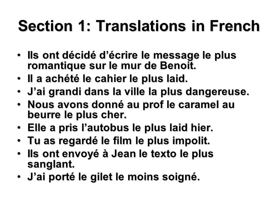 Section 1: Translations in French Ils ont décidé décrire le message le plus romantique sur le mur de Benoit.Ils ont décidé décrire le message le plus romantique sur le mur de Benoit.