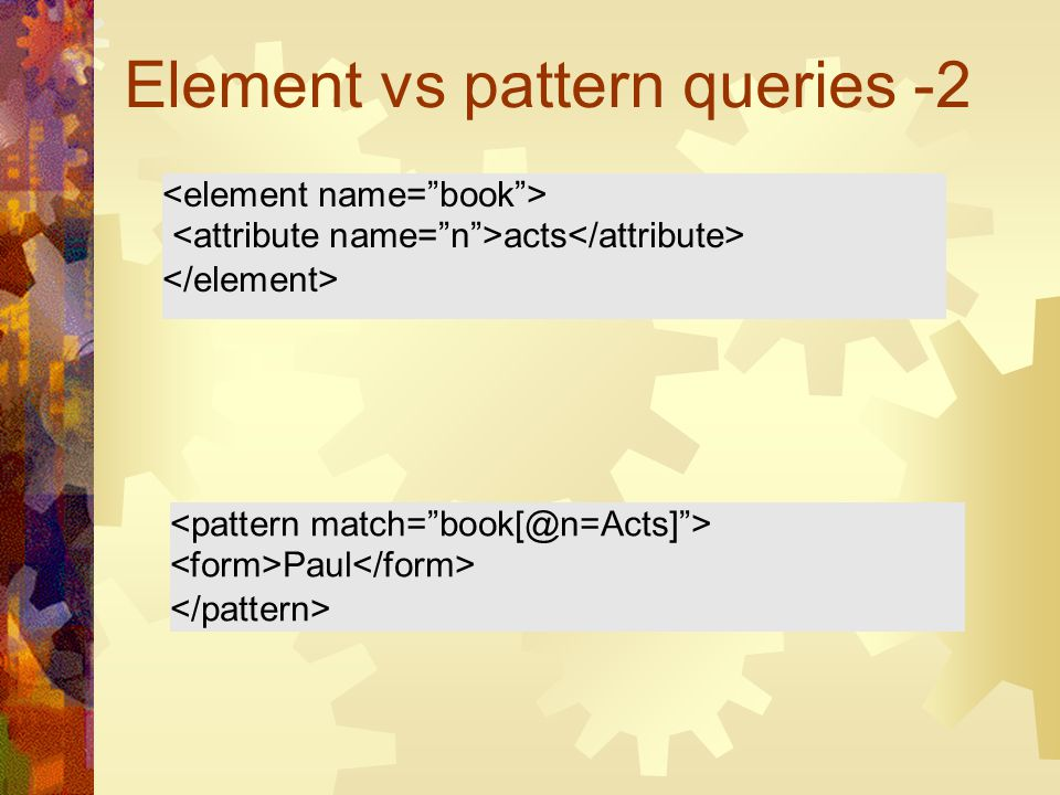 Element vs pattern queries -2 Paul acts acts