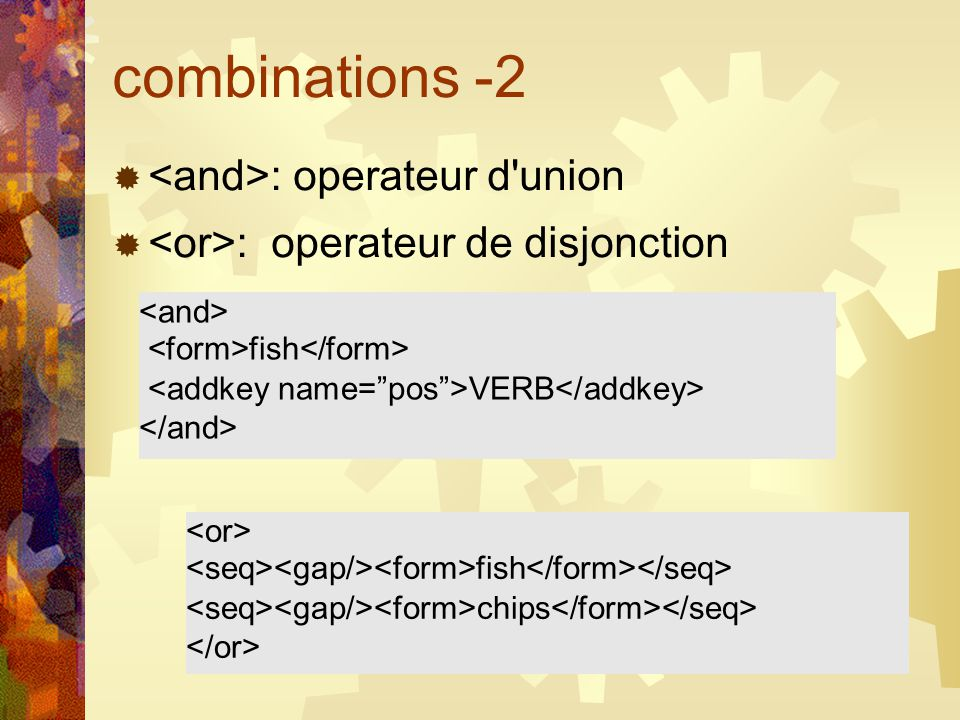 combinations -2 : operateur d'union : operateur de disjonction fish chips fish VERB