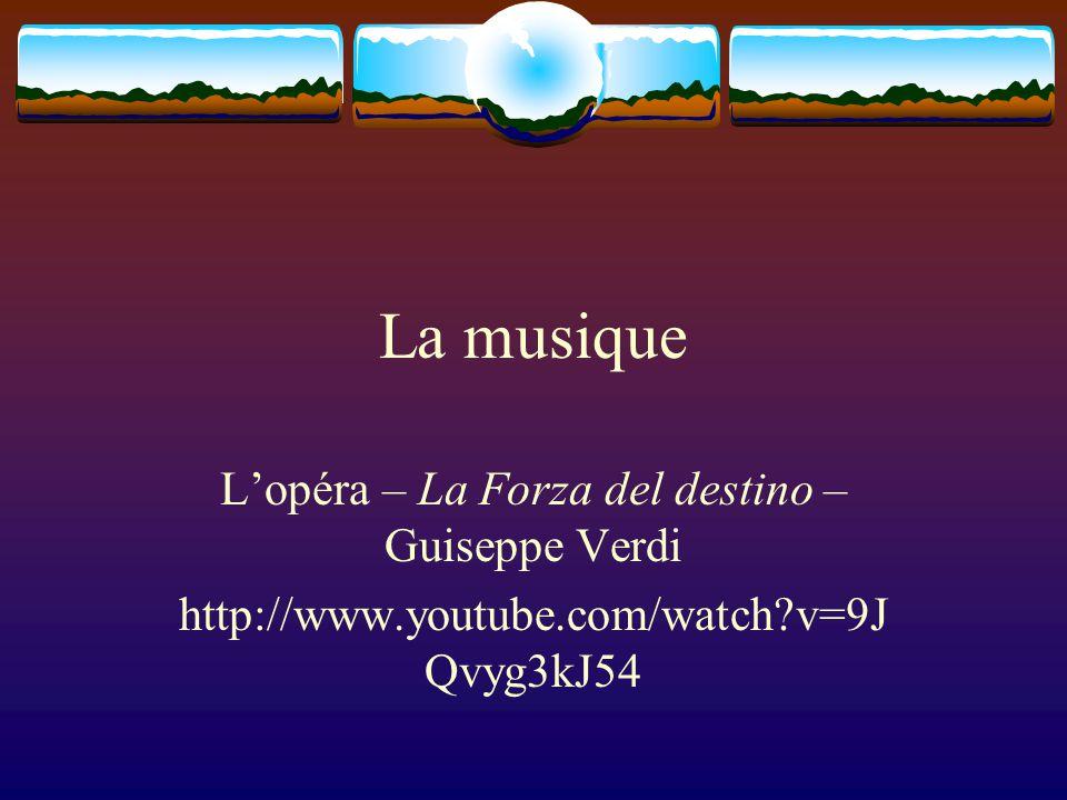 La musique Lopéra – La Forza del destino – Guiseppe Verdi http://www.youtube.com/watch?v=9J Qvyg3kJ54