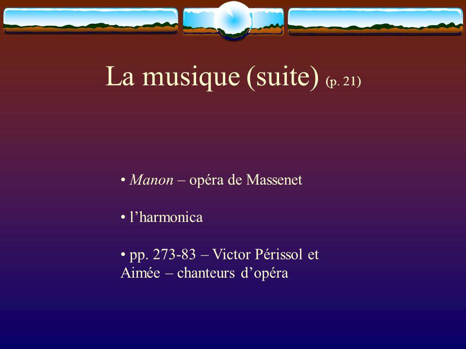 La musique (suite) (p. 21) Manon – opéra de Massenet lharmonica pp. 273-83 – Victor Périssol et Aimée – chanteurs dopéra