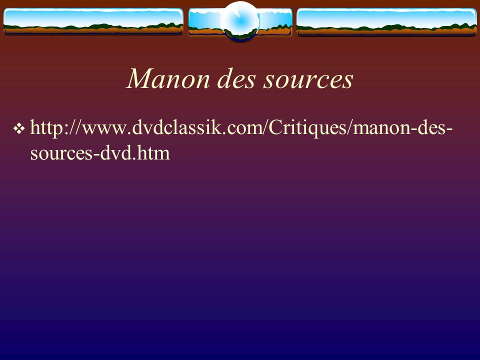 Manon des sources http://www.dvdclassik.com/Critiques/manon-des- sources-dvd.htm