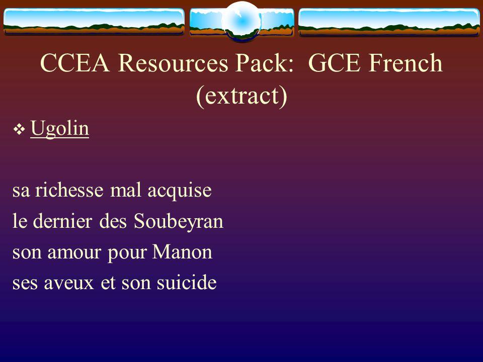 CCEA Resources Pack: GCE French (extract) Ugolin sa richesse mal acquise le dernier des Soubeyran son amour pour Manon ses aveux et son suicide