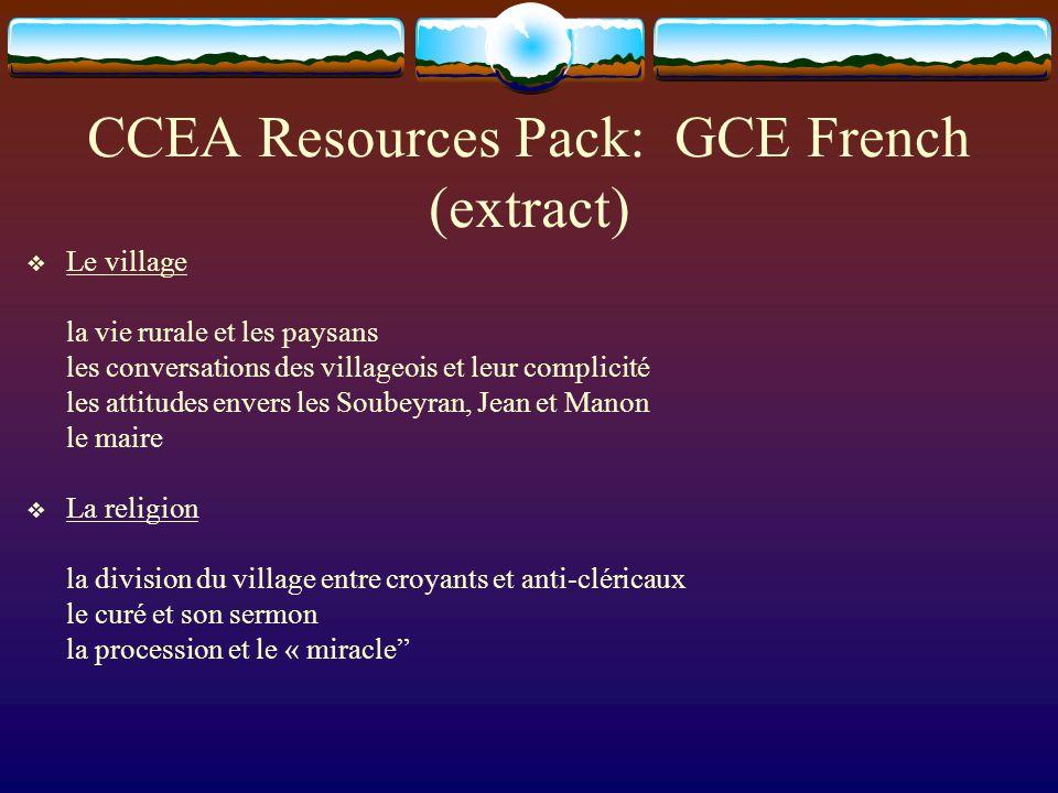 CCEA Resources Pack: GCE French (extract) Le village la vie rurale et les paysans les conversations des villageois et leur complicité les attitudes en