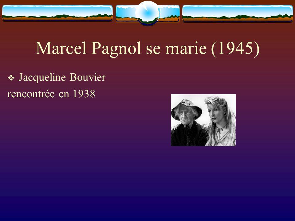 Marcel Pagnol se marie (1945) Jacqueline Bouvier rencontrée en 1938
