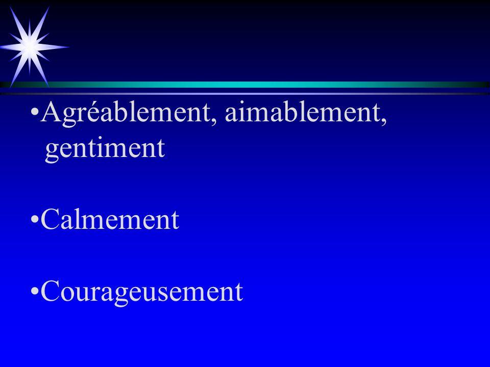 Ecrivez des phrases comprenant ces adverbes