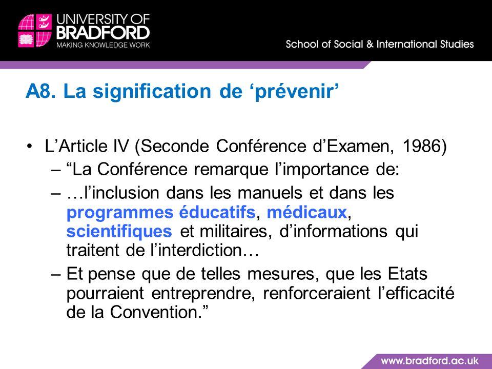A8. La signification de prévenir LArticle IV (Seconde Conférence dExamen, 1986) –La Conférence remarque limportance de: –…linclusion dans les manuels