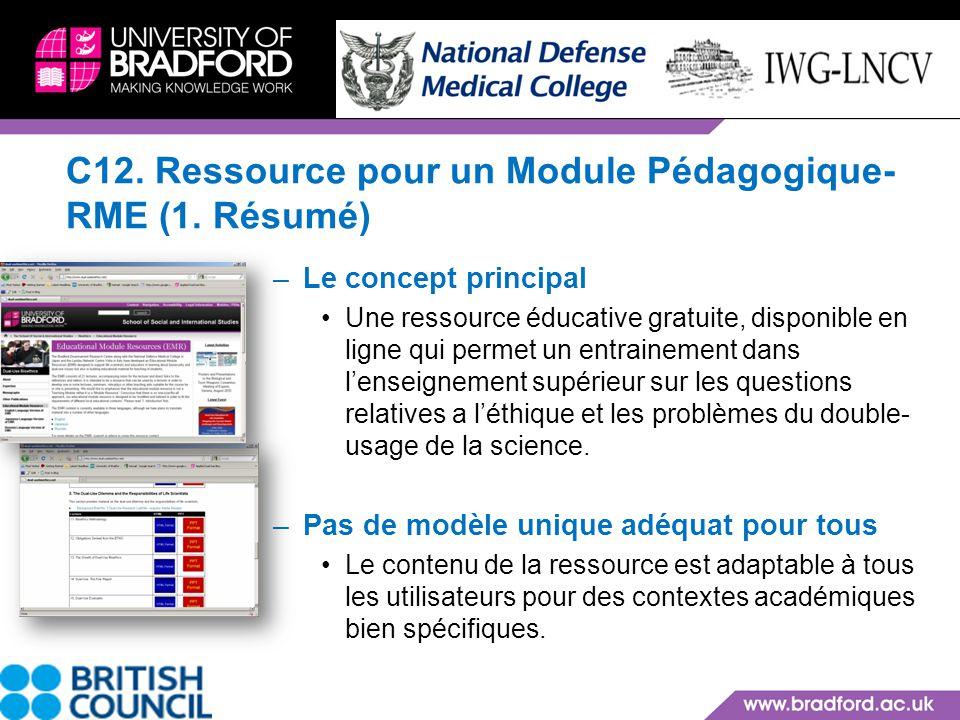 –Le concept principal Une ressource éducative gratuite, disponible en ligne qui permet un entrainement dans lenseignement supérieur sur les questions relatives a léthique et les problèmes du double- usage de la science.