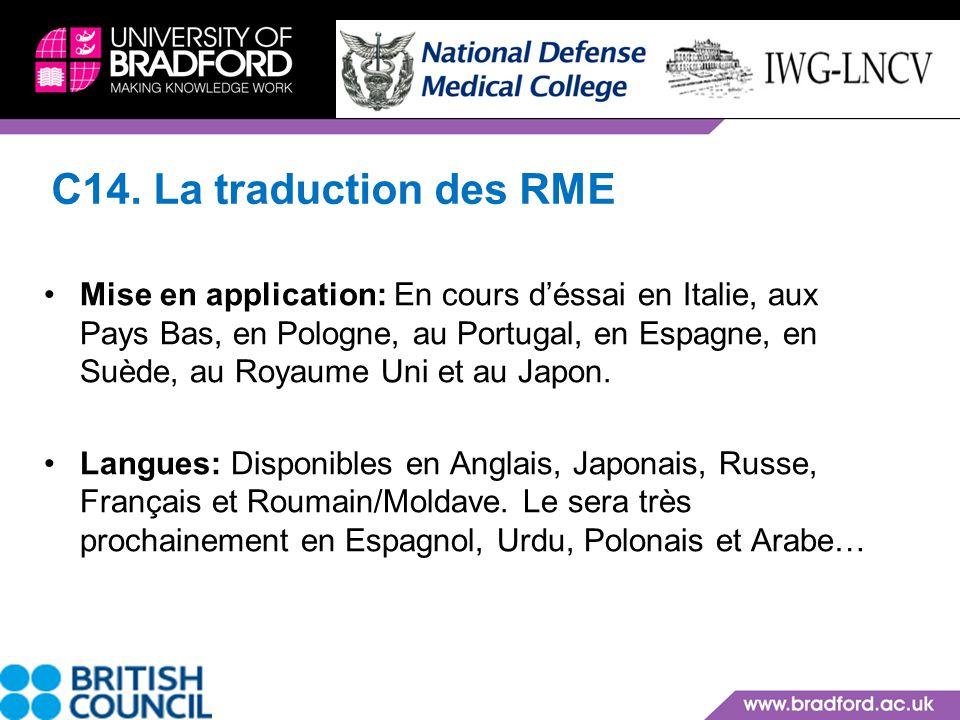 C14. La traduction des RME Mise en application: En cours déssai en Italie, aux Pays Bas, en Pologne, au Portugal, en Espagne, en Suède, au Royaume Uni
