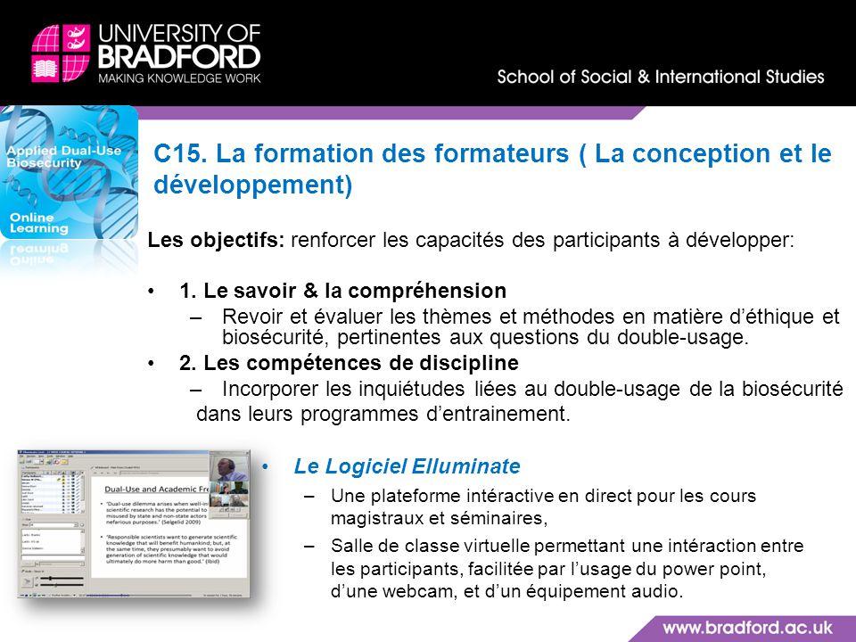 C15. La formation des formateurs ( La conception et le développement) Les objectifs: renforcer les capacités des participants à développer: 1. Le savo