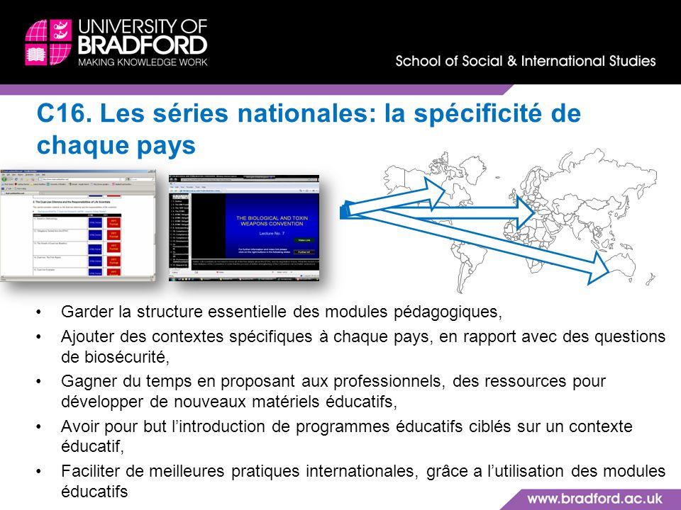 C16. Les séries nationales: la spécificité de chaque pays Garder la structure essentielle des modules pédagogiques, Ajouter des contextes spécifiques