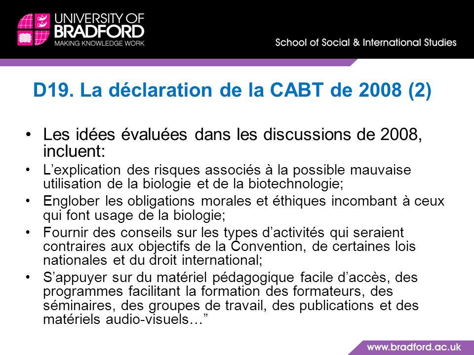 D19. La déclaration de la CABT de 2008 (2) Les idées évaluées dans les discussions de 2008, incluent: Lexplication des risques associés à la possible