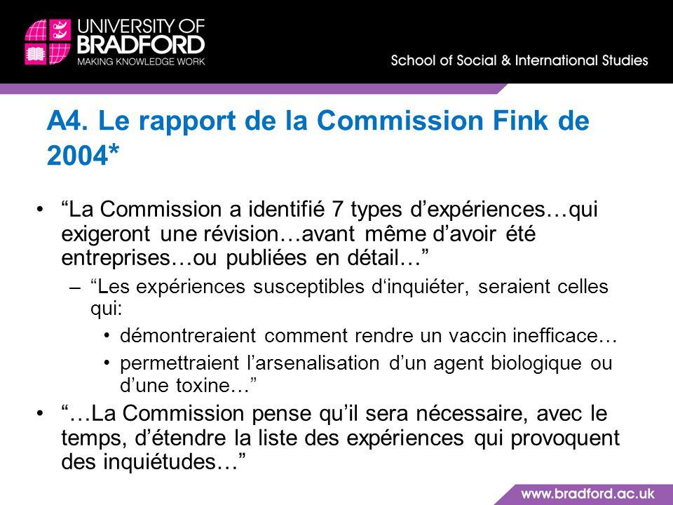 A4. Le rapport de la Commission Fink de 2004 * La Commission a identifié 7 types dexpériences…qui exigeront une révision…avant même davoir été entrepr
