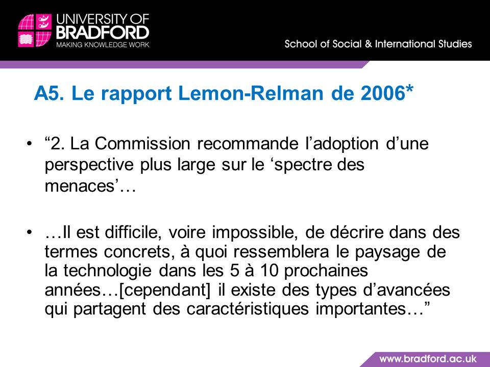 A5. Le rapport Lemon-Relman de 2006 * 2. La Commission recommande ladoption dune perspective plus large sur le spectre des menaces… …Il est difficile,