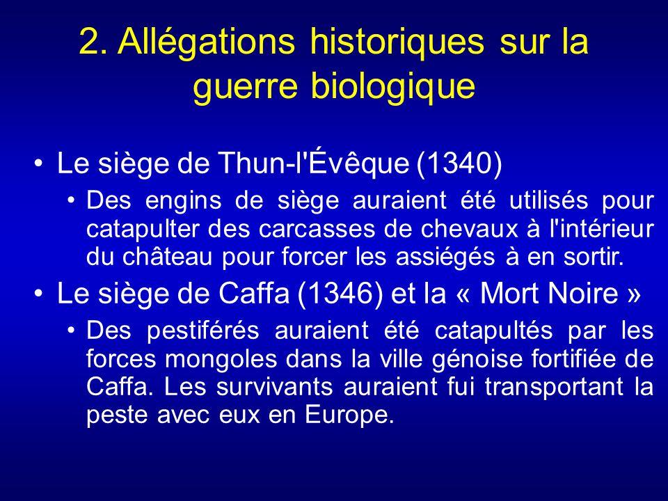 2. Allégations historiques sur la guerre biologique Le siège de Thun-l'Évêque (1340) Des engins de siège auraient été utilisés pour catapulter des car