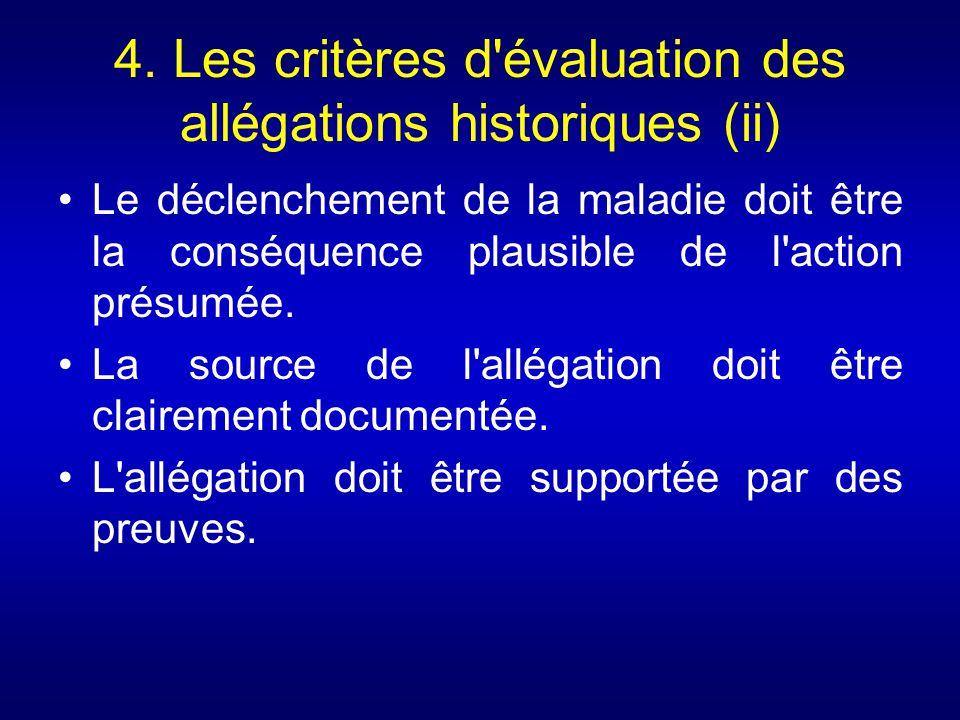 4. Les critères d'évaluation des allégations historiques (ii) Le déclenchement de la maladie doit être la conséquence plausible de l'action présumée.