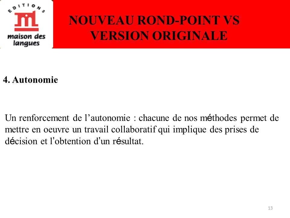 13 NOUVEAU ROND-POINT VS VERSION ORIGINALE 4.