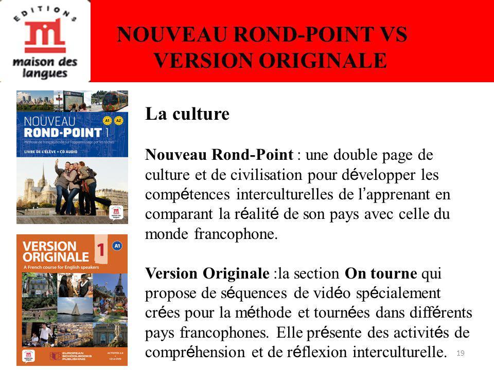 19 NOUVEAU ROND-POINT VS VERSION ORIGINALE La culture Nouveau Rond-Point : une double page de culture et de civilisation pour d é velopper les comp é