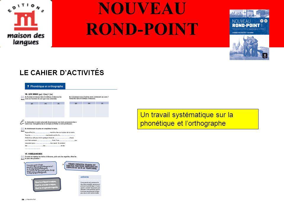 NOUVEAU ROND-POINT Un travail systématique sur la phonétique et lorthographe LE CAHIER DACTIVITÉS