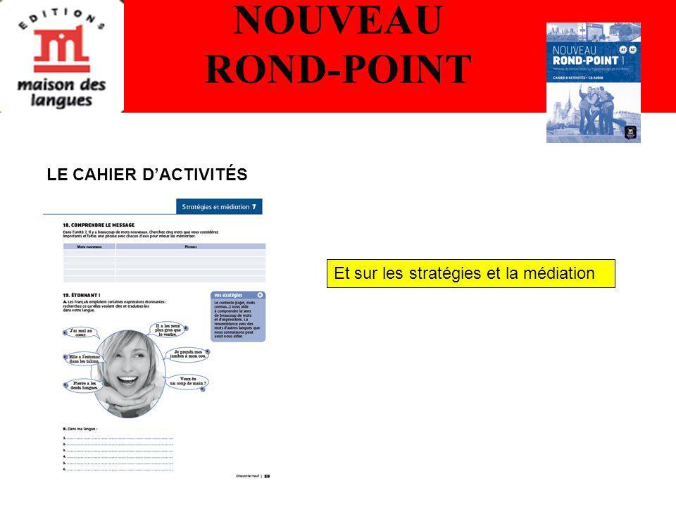 NOUVEAU ROND-POINT Et sur les stratégies et la médiation LE CAHIER DACTIVITÉS