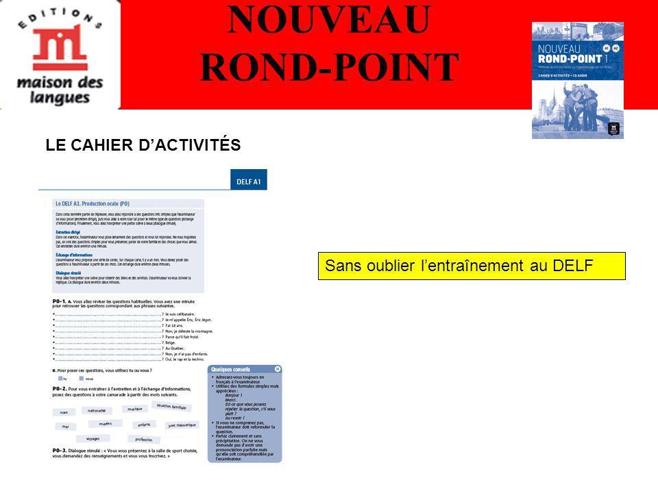 NOUVEAU ROND-POINT Sans oublier lentraînement au DELF LE CAHIER DACTIVITÉS