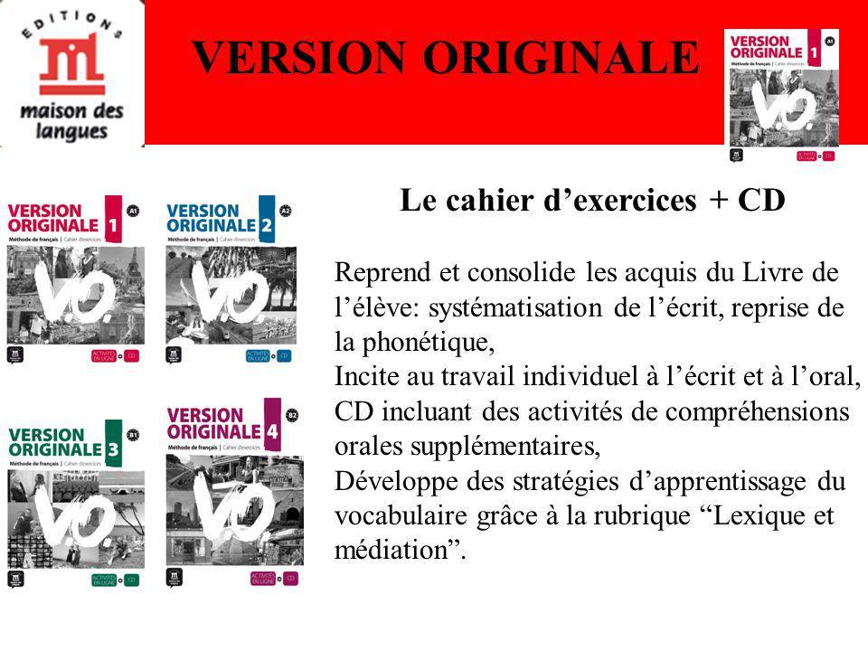 Le cahier dexercices + CD Reprend et consolide les acquis du Livre de lélève: systématisation de lécrit, reprise de la phonétique, Incite au travail i