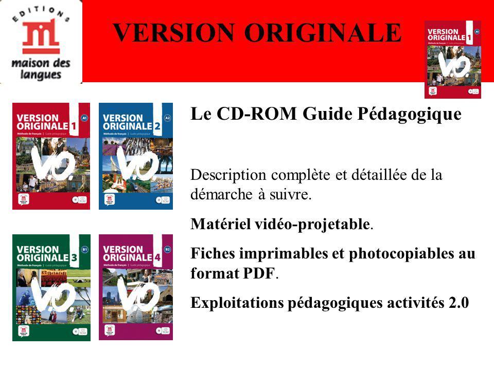 Le CD-ROM Guide Pédagogique Description complète et détaillée de la démarche à suivre.